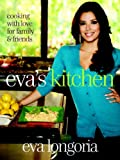 Eva s Kitchen: Cooking with Love for Family and Friends