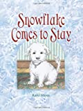 Snowflake Comes to Stay, Karel Hayes, 0892728507