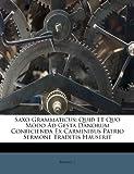 img - for Saxo Grammaticus: Quid Et Quo Modo Ad Gesta Danorum Conficienda Ex Carminibus Patrio Sermone Traditis Hauserit (Latin Edition) book / textbook / text book
