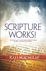 Scripture Works!: Effectively Praying God's Word Over Life Situations