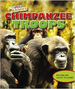 Chimpanzee Troops (Animal Armies (Powerkids))