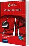 Morte no Tejo: Lernkrimi Portugiesisch. Grundwortschatz - Niveau A1 (Compact Lernkrimi - Kurzkrimis)