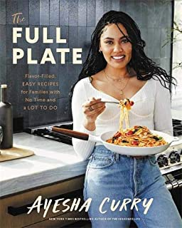 Book Cover: The Full Plate: Flavor-Filled, Easy Recipes for Families with No Time and a Lot to Do