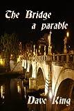 The Bridge: a parable