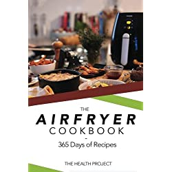 The Complete Airfryer Cookbook: 365 Days Of Recipes