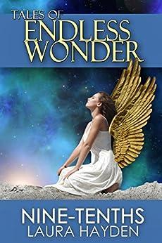 Nine-Tenths (Tales of Endless Wonder) by [Hayden, Laura]