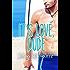 It's Love, Dude (Jardin Bay Book 1)