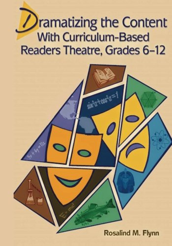 Dramatizing the Content with Curriculum-Based Readers Theatre, Grades 6-12