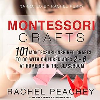 Amazon Com Montessori Crafts 101 Montessori Inspired Crafts To Do