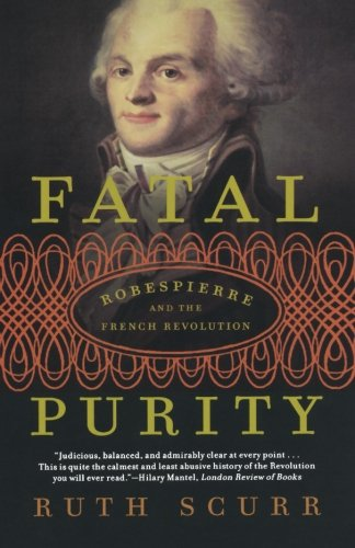 Image of Fatal Purity: Robespierre and the French Revolution