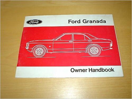 ford granada mk1 owners handbook (1972 - 1977) - 2 0 2 5 & 3 0 litre petrol  engine l gl ghia s v6 - (owner's repair hand book handbook manual):