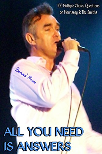 All You Need Is Answers: 100 Multiple-Choice Questions on Morrissey & The Smiths
