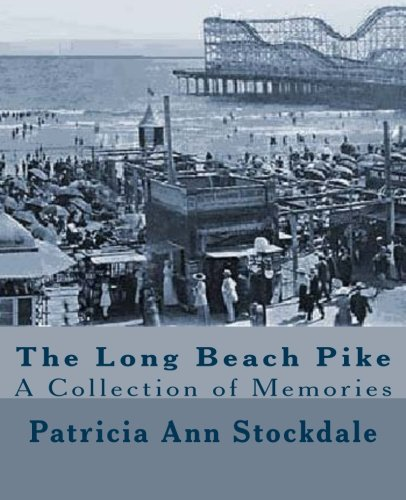 The Long Beach Pike: A Collection of - The Long Pike Beach