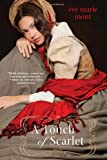 A Touch of Scarlet, Eve Marie Mont, 0758269498