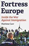 Fortress Europe: Inside the War Against Immigration