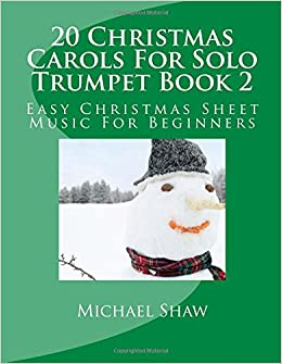 Book 20 Christmas Carols For Solo Trumpet Book 2: Easy Christmas Sheet Music For Beginners: Volume 2