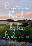 Beginning French: Lessons from a Stone Farmhouse