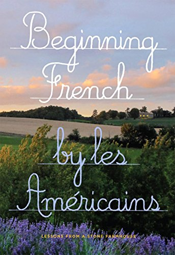 Beginning French Lessons From A Stone Farmhouse By Americains Les