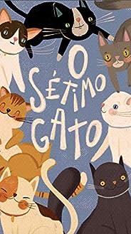 O sétimo gato (Coleção Leia Para uma Criança)