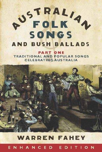 Australian Folk Songs and Bush Ballads Enhanced E-book PART ONE
