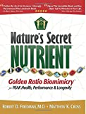 Nature's Secret Nutrient: Golden Ratio Biomimicry for PEAK Health, Performance & Longevity