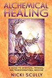 Alchemical Healing, Nicki Scully, 1591430151