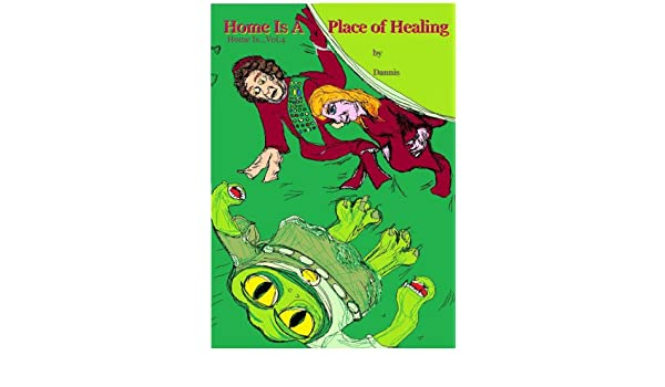 Home Is A Place Of Healing: Vol. 04 Home Is...Series ...