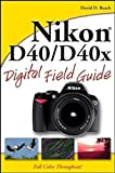 Nikon D40 / D40x Digital Field Guide