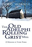 The Old Adelphi Rolling Grist Mill, Doug Hornig, 1425736300