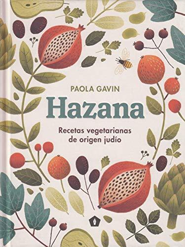 Hazana: Recetas vegetarianas de origen judío (Spanish Edition) by Paola Gavin
