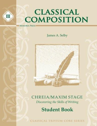 Classical Composition III: Chreia/Maxim Stage Student Book (Memoria Press Composition)