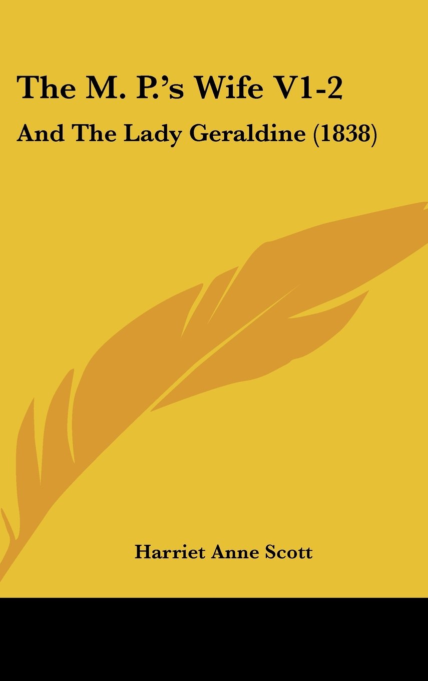 The M. P.'s Wife V1-2: And The Lady Geraldine (1838) pdf
