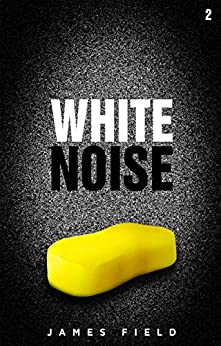 White Noise (The Cloud Brothers Short Stories Book 2) by [Field, James]