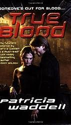True Blood (The True Series, Book 1)
