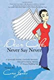 Dear Cole, Never Say Never, Cara Jones, 1452573883