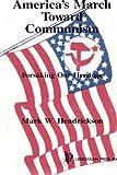America's March Toward Communism, Mark W. Hendrickson, 0910884196