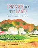 Drawn to the Land, Elizabeth J. Cockey and Barton M. Cockey, 0984647325