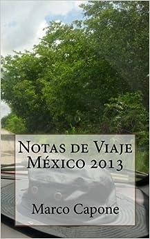 Notas de Viaje - México 2013