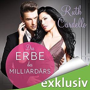 Das Erbe des Milliardärs (Das Dienstmädchen des Milliardärs 2) Hörbuch von Ruth Cardello Gesprochen von: Sabina Godec