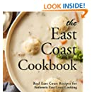 The East Coast Cookbook: Real East Coast Recipes for Authentic East Coast Cooking