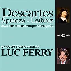 Descartes - Spinoza - Leibniz