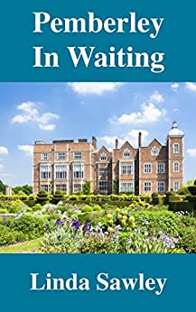 Pemberley in Waiting by [Sawley, Linda]