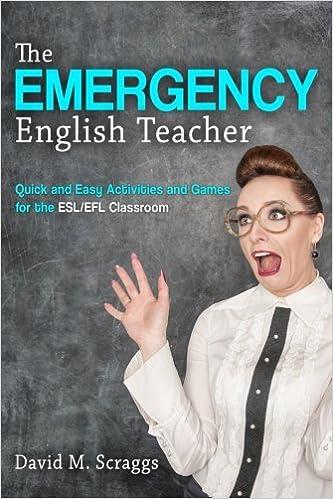 ESL/EFL: The Emergency English Teacher: Quick and Easy Activities and Games for the ESL/EFL Classroom: Amazon.es: David M. Scraggs: Libros en idiomas ...