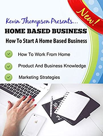 Home Based Business: How To Start A Home Based Business (Business Taxes Software)