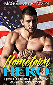 MILITARY ROMANCE: Hometown Hero: A BWWM Interracial Multicultural Romance: Humble, Honorable and Horny (Man of Action Book 1)