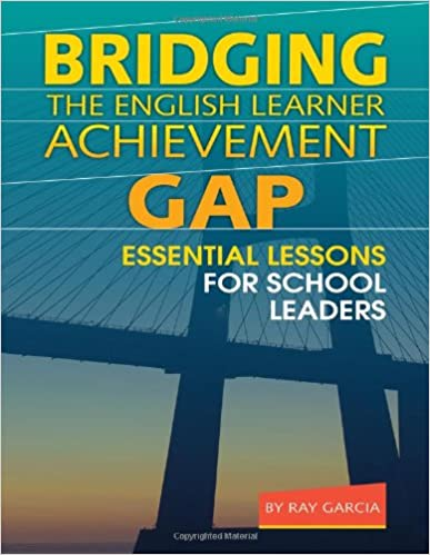 Book Bridging the English Learner Achievement Gap: Essential Lessons for School Leaders