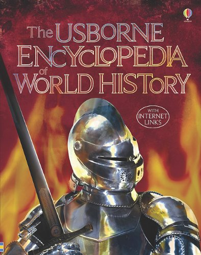 The Usborne Encyclopedia of World History (With Internet Links)