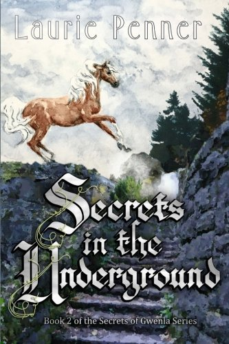 Download Secrets in the Underground: Book 2 of the Secrets of Gwenla series (Volume 2) ebook