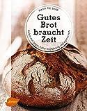 Gutes Brot braucht Zeit: Backen mit langer, kalter Teigführung und eigener Hefe