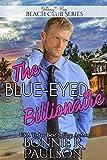 The Blue-Eyed Billionaire (Clean Billionaire Beach Club Romance Book 10)